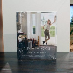 INDIA HICKS: SLICE OF ENGLAND